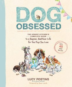 Dog Obsessed: The Honest Kitchen's Complete Guide to a Happier, Healthier Life for the Pup You Love.
