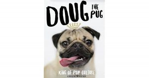 Doug the Pug: The King of Pop Culture.